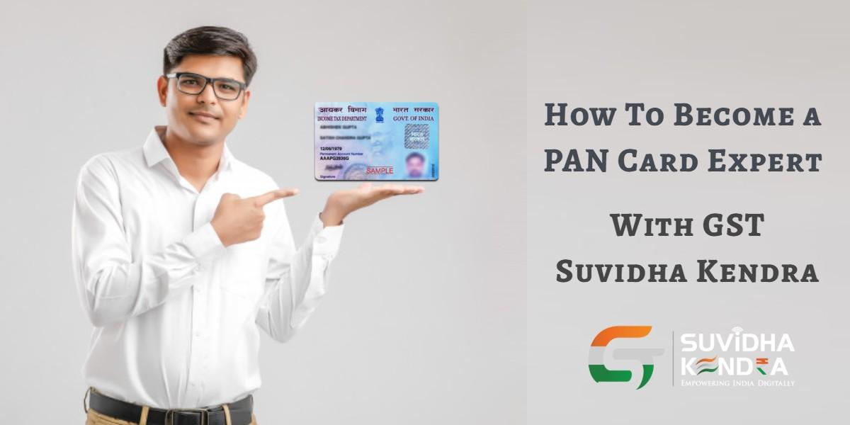 Become a PAN Card Expert