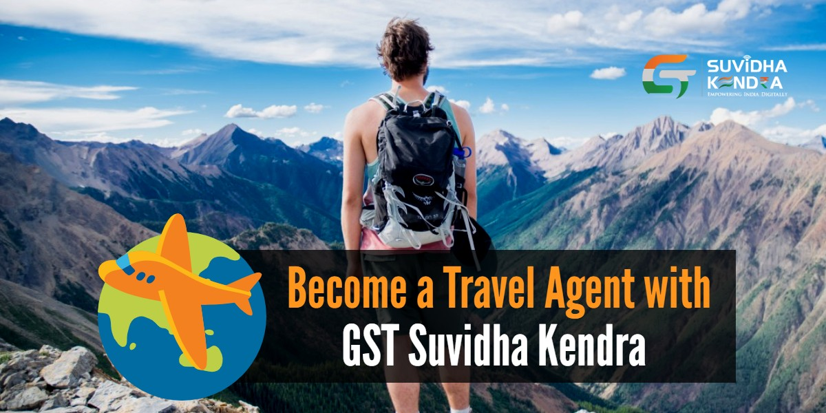 Become a Travel Agent with GST Suvidha Kendra