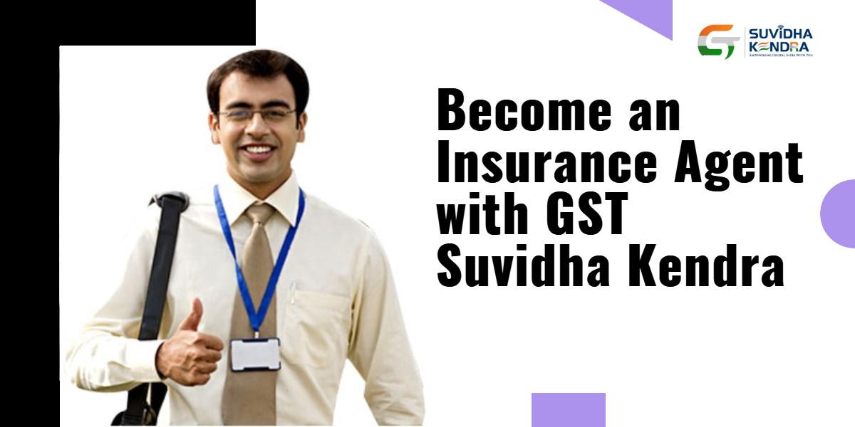 Become an Insurance Agent with GST Suvidha Kendra