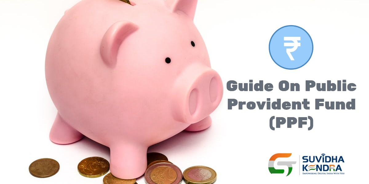 Guide On Public Provident Fund (PPF)