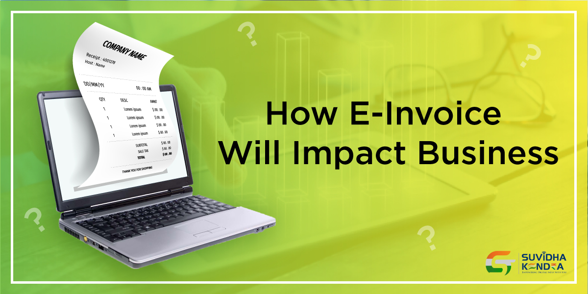 How E-Invoice Will Impact Business
