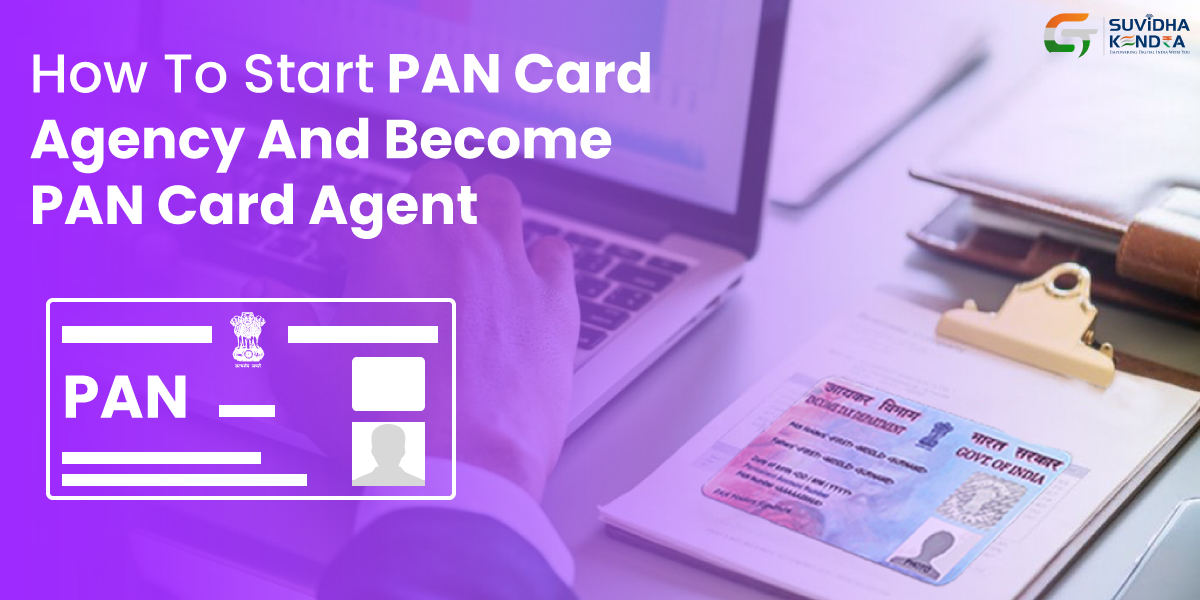 How To Start PAN Card Agency And Become PAN Card Agent