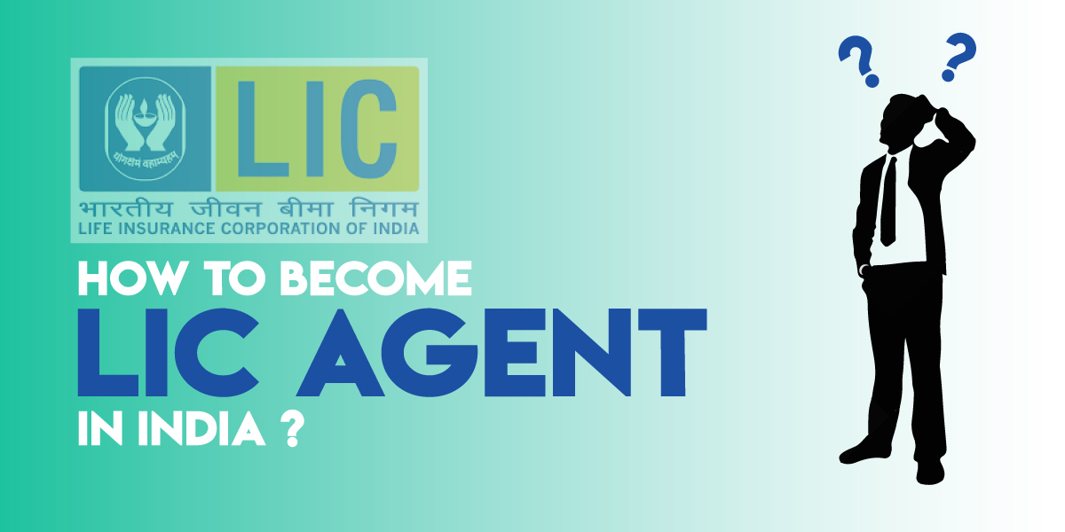 How to Become LIC Agent in India