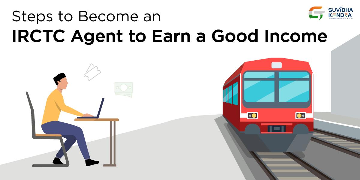 Steps To Become An IRCTC Agent To Earn A Good Income